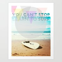 you can't stop the waves, but you can learn to surf Art Print