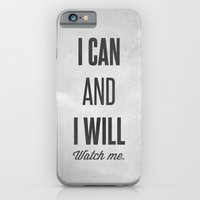 I can and I will watch me - Motivational print iPhone 6 Slim Case
