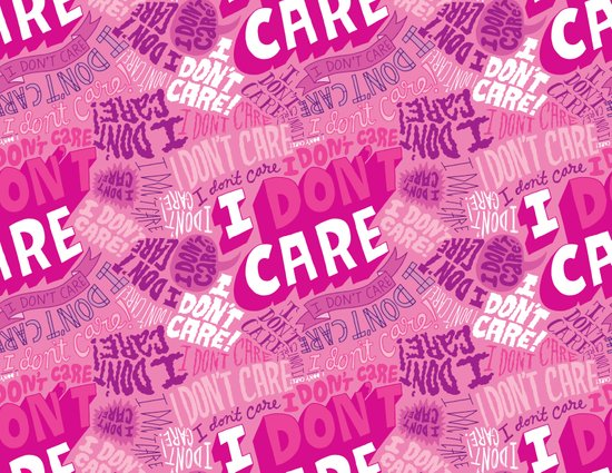 I DON'T CARE! Art Print