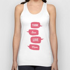 Think less, Live More Unisex Tank Top