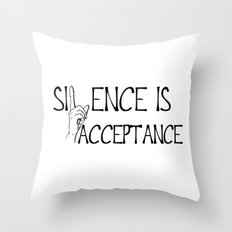 Silence is Acceptance Throw Pillow