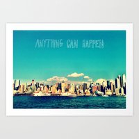 Anything Can Happen Art Print