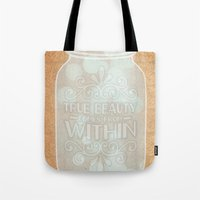 True Beauty Comes From W… Tote Bag