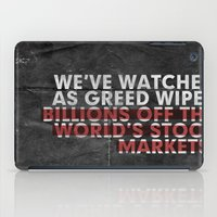 We've Watched As Greed... iPad Case