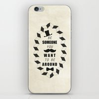 Be Someone You Want To B… iPhone & iPod Skin