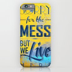 Sorry for the Mess 2 iPhone 6 Slim Case