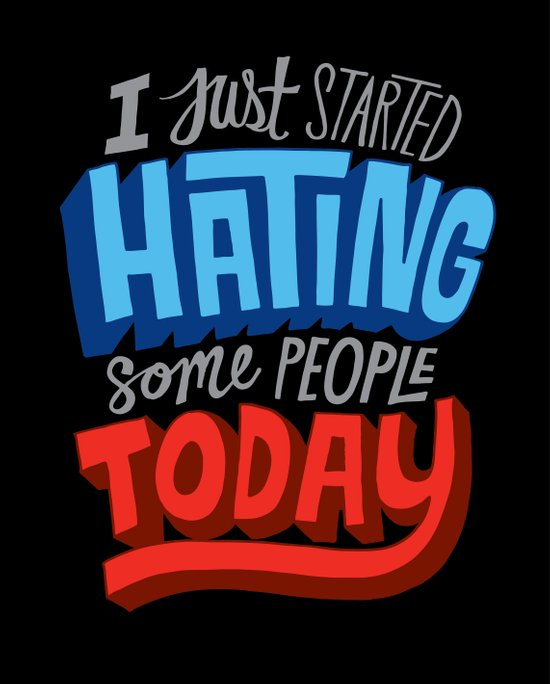 I Just Started Hating Some People Today Art Print