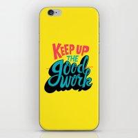 Keep Up The -good- Work. iPhone & iPod Skin