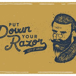Art Print - Put Down Your Razor. Let It Grow - Beardy Graphics
