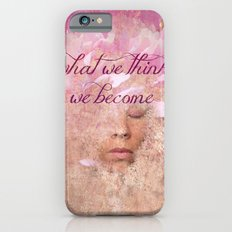 What we think, We become iPhone 6 Slim Case