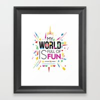 My World Is Full Of Fun Framed Art Print