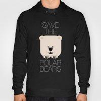 Save The Polar Bears Hoody