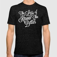 The Less I Know Mens Fitted Tee Tri-Black SMALL