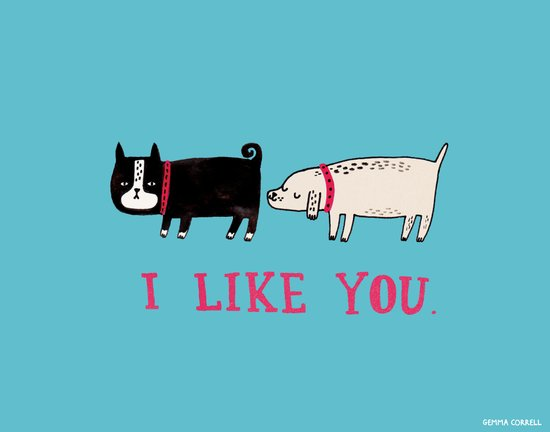 I Like You. Art Print