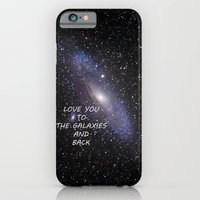 LOVE YOU TO THE GALAXIES AND BACK iPhone 6 Slim Case