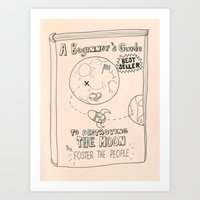 A beginners guide to destroying the moon - Foster the people Art Print