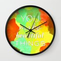 You Make Beautiful Things Wall Clock
