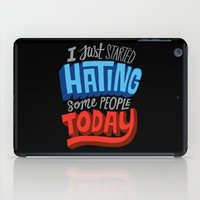 I Just Started Hating Some People Today iPad Case