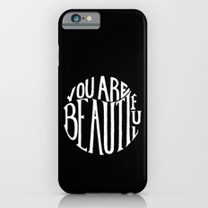 you are beautiful Slim Case iPhone 6s