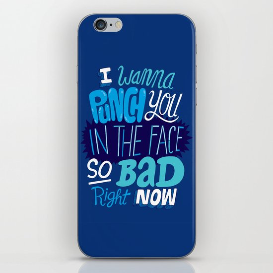 I Wanna Punch You In The Face So Bad Right Now iPhone & iPod Skin