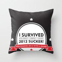 I SURVIVED 2012 SUCKER 2 Throw Pillow