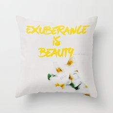 Exuberance is beauty Throw Pillow