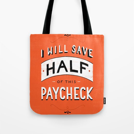 I'll Save Half of This Paycheck Tote Bag