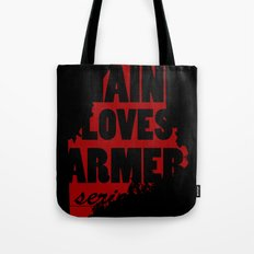 Maine loves farmers, seriously. Tote Bag