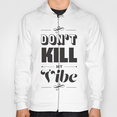 Don't Kill My Vibe Hoody