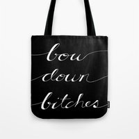 Bow Down Part Two Tote Bag