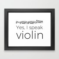 Do you speak violin? Framed Art Print