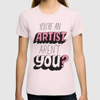 You're An Artist, Aren't… Womens Fitted Tee Light Pink SMALL