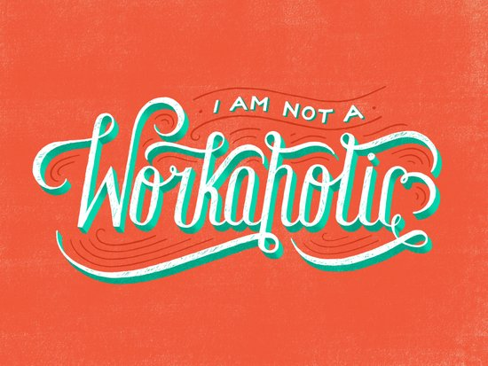 I'm Not a Workaholic Art Print