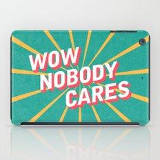 Nobody Cares iPad Case