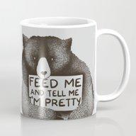 Feed Me And Tell Me I'm … Mug