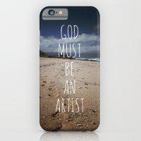 God Must Be An Artist iPhone 6 Slim Case