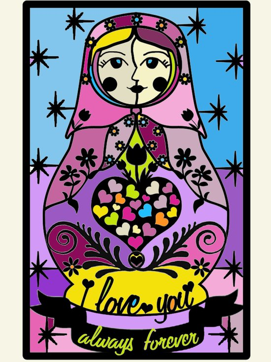 """Colorful matryoshka- """"I love you always forever"""" by Lilach Vidal Art Print"""