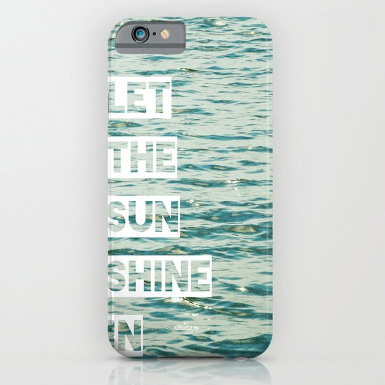Let the Sun Shine In iPhone & iPod Case