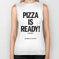 Pizza Is Ready! Biker Tank
