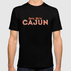 Sorry, We're Cajun Mens Fitted Tee SMALL Black