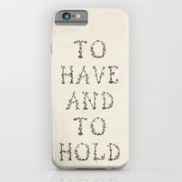 iPhone & iPod Case featuring To have and to hold  by Zyanya Lorenzo