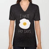 I Hate Fry-Days Unisex V-Neck