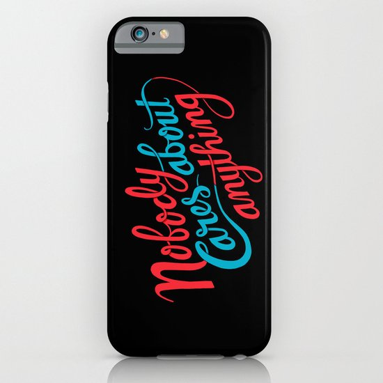 Nobody Cares About Anything iPhone & iPod Case