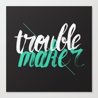Troublemaker Canvas Print