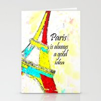 Paris Is Always A Good I… Stationery Cards