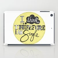 I Think Therefore I Am..… iPad Case