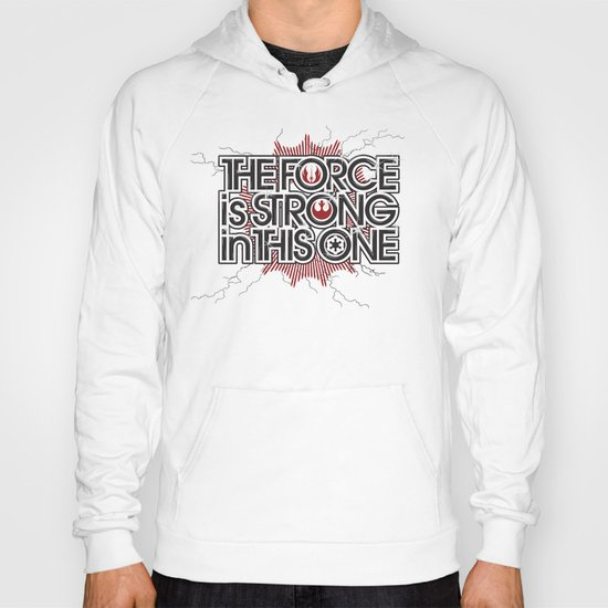 The Force is strong in this one Hoody