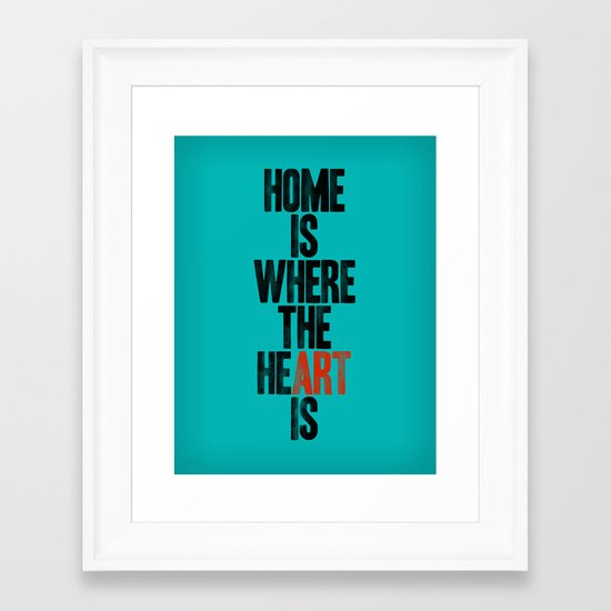 HOME IS WHERE THE HE(ART) IS Framed Art Print