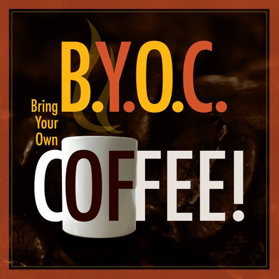 BYOC - Bring Your Own Coffee Art Print