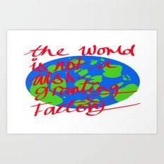 the world is not a wish granting Art Print